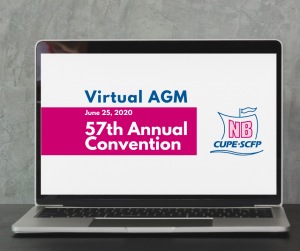 CUPE NB 57th Annual Convention - Virtual AGM
